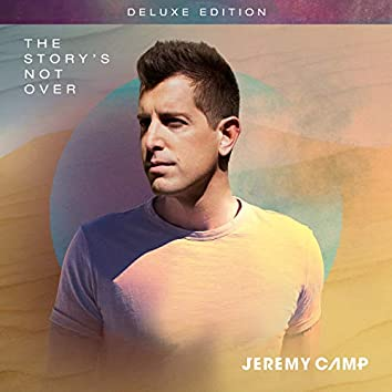 The Story's Not Over (Deluxe Edition)