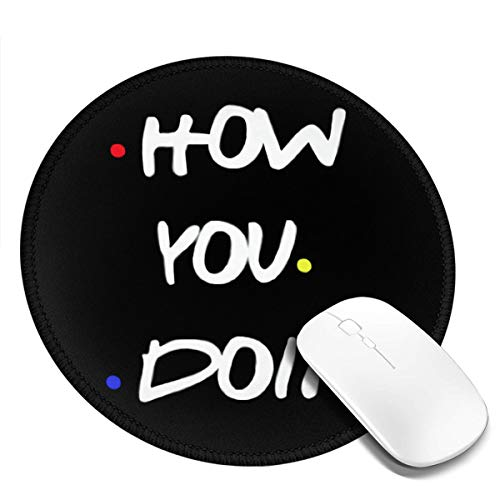 Botggyh How You Doin Best Friends Round Mouse Pad 7.9x7.9 Desktop Working Mouse Mat Gaming Computer Pc Mousepad for Home/Office/Gaming