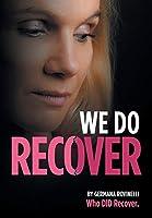 We Do Recover