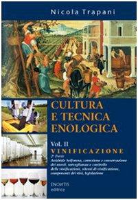 Cultura e tecnica enologica. Per gli Ist. tecnici agrari (Vol. 2)