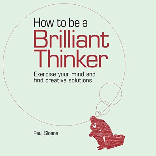Couverture de How to Be a Brilliant Thinker