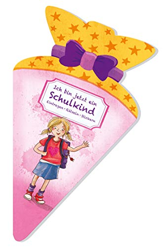 Ich bin jetzt ein Schulkind (für Mädchen): Eintragen - Rätseln - Stickern