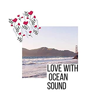 Love with Ocean Sound