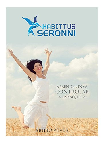 Habittus Seronni - Aprendendo a controlar a enxaqueca