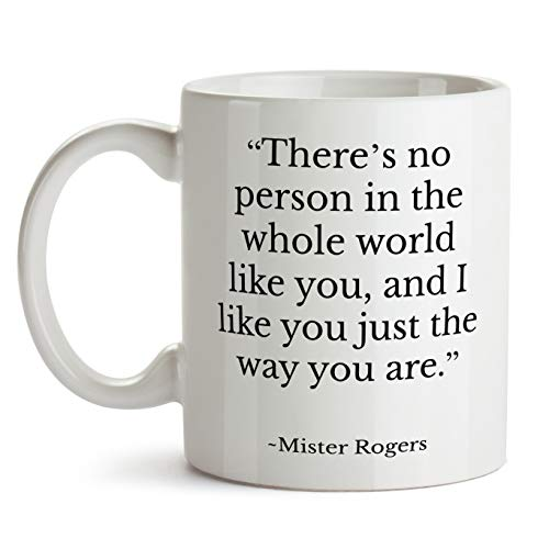 Mr Rogers Quote Coffee Mug From Mom Teacher for Best Friend There's No Person in the Whole World Like You (15oz)
