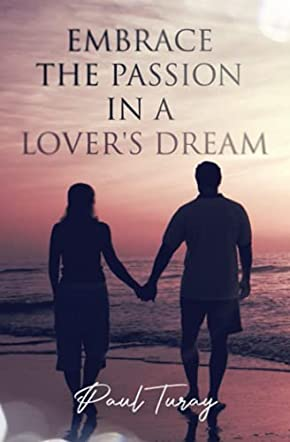 Embrace The Passion In A Lover's Dream