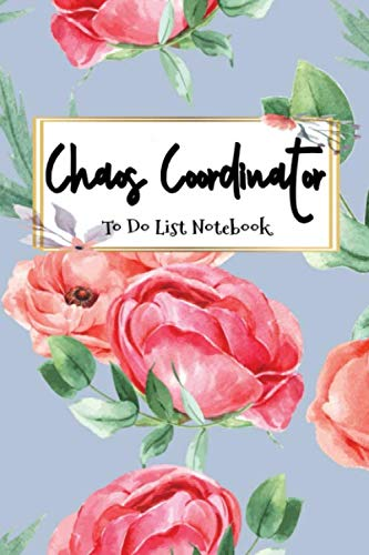 Chaos Coordinator: To Do List Notebook: To Do & Dot Grid Matrix: Floral Watercolor Cover (Volume 19)