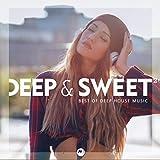 Deep & Sweet Vol.2: Best of Deep House Music