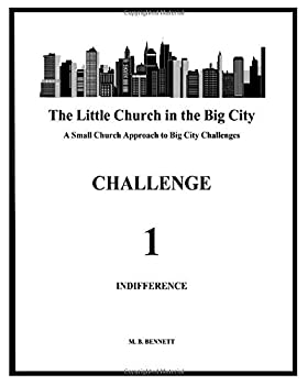 Paperback The Little Church in the Big City: A Small Church Approach to Big City Challenges: Challenge 1 Book