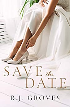 Save the Date (The Bridal Shop Book 1) by [R.J. Groves]