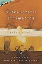 Bureaucratic Intimacies: Translating Human Rights in Turkey (Stanford Studies in Middle Eastern and Islamic Societies and Cultures)