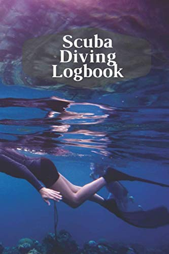 Scuba Diving Logbook: Scuba Diving Log Book, Diving Journal / Size 6 x 9 / 120 Pages / Journal 3