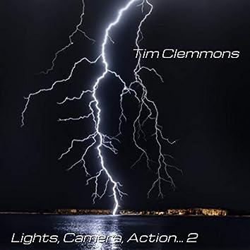 Lights, Camera, Action... 2