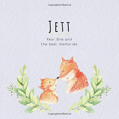 Jett Year One and the best Memories: Baby Book I Babyshower or Babyparty Gift I Keepsake I Memory Journal with prompts I Pregnancy Gift I Newborn Notebook I For the parents of Jett