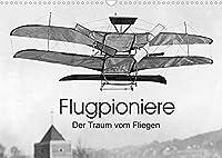 Flugpioniere - Der Traum vom Fliegen (Wandkalender 2022 DIN A3 quer): Gehen Sie zwoelf Mal in die Luft. (Monatskalender, 14 Seiten )