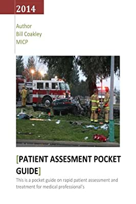 Patient Assessment Pocket Guide: Paramedic field guide by