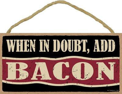 SJT ENTERPRISES, INC. When in Doubt, add Bacon 5' x 10' Wood Sign Plaque (SJT94225)