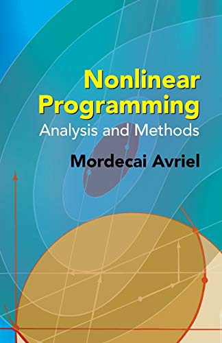 Compare Textbook Prices for Nonlinear Programming: Analysis and Methods Dover Books on Computer Science Illustrated Edition ISBN 9780486432274 by Avriel, Mordecai