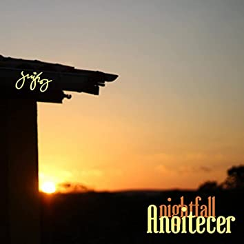 Anoitecer (Nightfall)