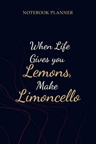 Notebook Planner When Life Gives You Lemons Make Limoncello Funny: Gym, 114...