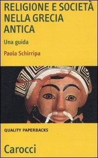 Religione e società nella Grecia antica. Una guida