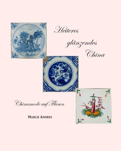 Heiteres glänzendes China: Chinamode auf Fliesen PDF Books
