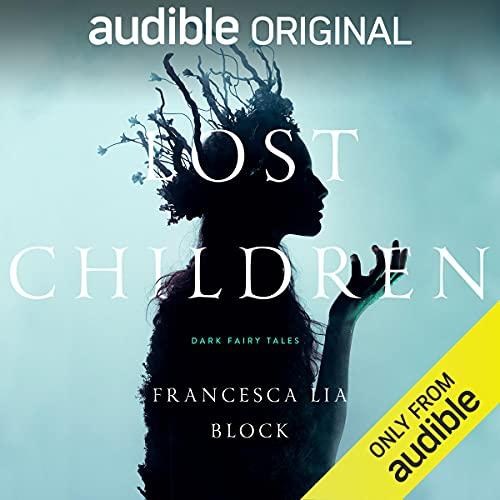 Lost Children Audiobook By Francesca Lia Block cover art
