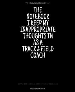 The Notebook I Keep My Inappropriate Thoughts In As A Track & field Coach, 7.5
