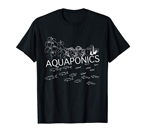 Aquaponics - from Fish to Supply Nutrients to Plants Grown T-Shirt