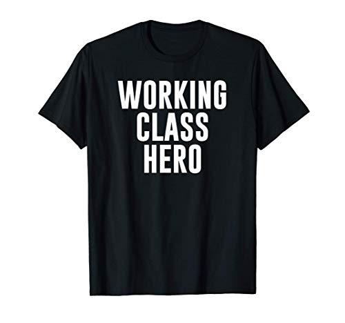 Working Class Hero Funny Camiseta