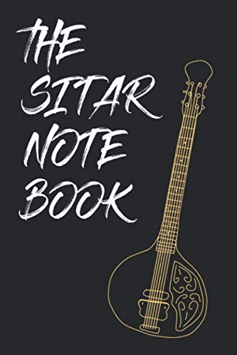 The Sitar Notebook Journal Sketchbook for Sitar Lovers. 120 Pages Blank (6 x 9 inches)