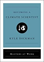 Becoming a Climate Scientist (Masters at Work)
