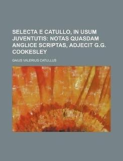 Selecta E Catullo, in Usum Juventutis