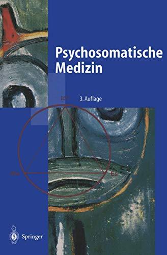 Psychosomatische Medizin: Ein Kompendium für alle medizinischen Teilbereiche (Springer-Lehrbuch)