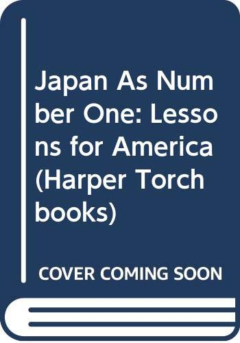 Japan As Number One: Lessons for America (Harper Torchbooks)