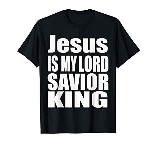Jesus My King Lord Savior God Christ Bible T-Shirt