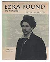 Ezra Pound and his world