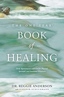 The One Year Book of Healing: Daily Appointments with God for Physical, Spiritual, and Emotional Wholeness