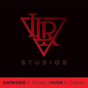 Darkside / Hush