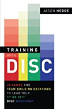 Training with DISC: 30 Games & Team Building Exercises to Lead your First or your 101st DISC Workshop