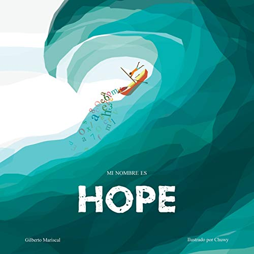 Mi nombre es Hope: Una historia sobre el amor, la valentía