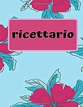 Ricettario da scrivere: Ricettario personalizzabile per scrivere le tue ricette, provvisto di sommario (Italian Edition)