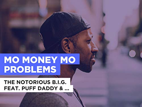 Mo Money Mo Problems im Stil von The Notorious B.I.G. feat. Puff Daddy & Mase
