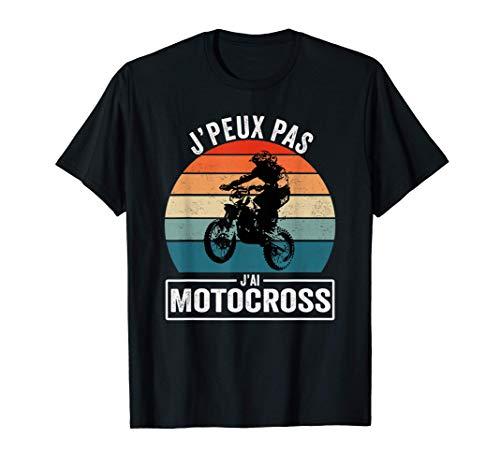 J'Peux Pas J'ai Motocross Cadeau Motard Moto Cross Rally Fan T-Shirt
