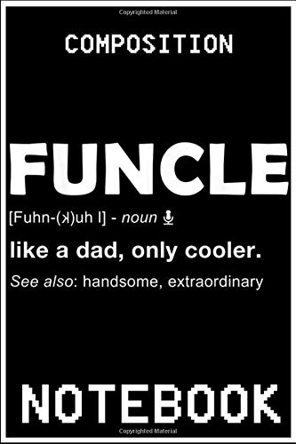 Notebook: Mens Funcle T  For Funny Uncle Definition Tee Gift notebook protable small size 6x9 inch