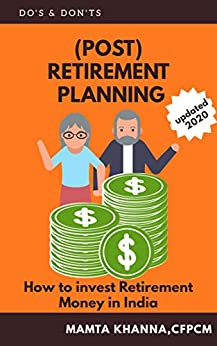 RETIREMENT (POST) PLANNING: HOW TO TAKE REGULAR INCOME AFTER RETIREMENT by [Mamta Khanna]