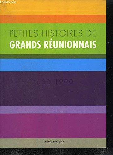 Petites histoires de grands Réunionnais : 1630-1990