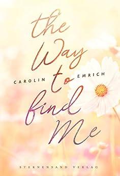 The way to find me: Sophie & Marc von [Carolin Emrich]