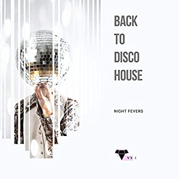Back To Disco House - Night Fevers