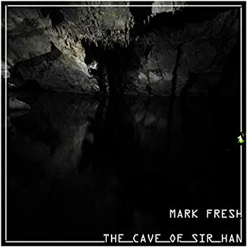 The Cave Of Sir Han
